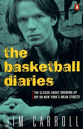 The Basketball Diaries: The Classic About Growing Up Hip on New York\'s Mean Streets by Jim Carroll(1987-07-07)
