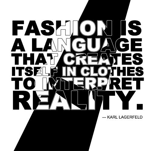1art1 Mode - Fashion is A Language That Creates Itself In Clothes to Interpret Reality, Karl Lagerfeld Poster Kunstdruck 100 x 100 cm