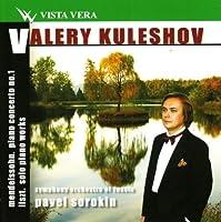 Mendelssohn. Liszt / Valery Kuleshov, piano