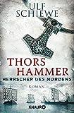 Herrscher des Nordens - Thors Hammer: Roman (Die Wikinger-Saga, Band 1) - Ulf Schiewe