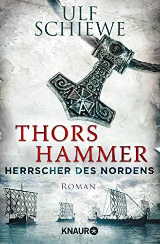 Herrscher des Nordens - Thors Hammer: Roman (Die Wikinger-Saga, Band 1)