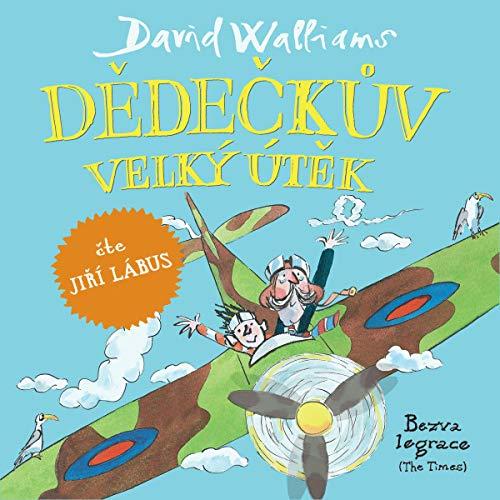 Dědečkův velký útěk                   Auteur(s):                                                                                                                                 David Walliams                               Narrateur(s):                                                                                                                                 Jiří Lábus                      Durée: 5 h et 3 min     Pas de évaluations     Au global 0,0