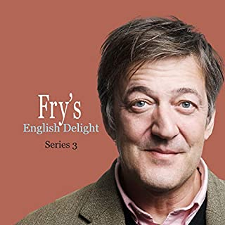 Fry's English Delight (Series 3)                   Written by:                                                                                                                                 Stephen Fry                               Narrated by:                                                                                                                                 Stephen Fry                      Length: 1 hr and 52 mins     7 ratings     Overall 4.4