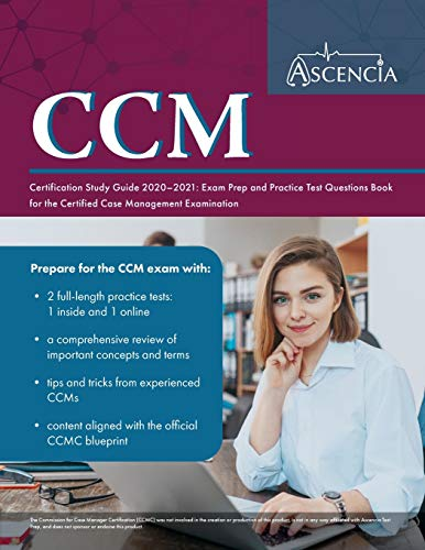 Compare Textbook Prices for CCM Certification Study Guide 2020-2021: Exam Prep and Practice Test Questions Book for the Certified Case Management Examination  ISBN 9781635306934 by Ascencia Nursing Exam Prep Team