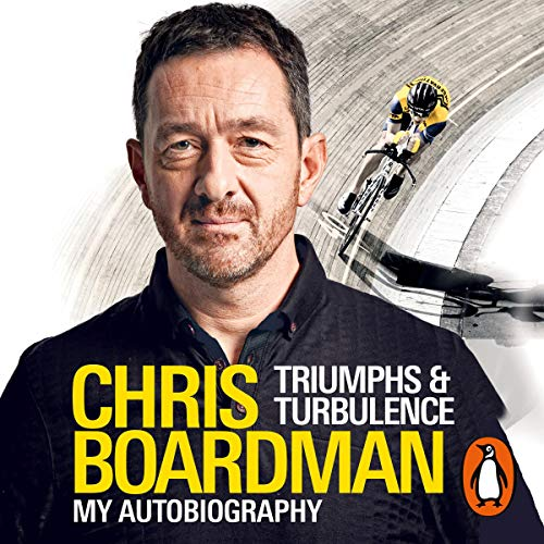 Triumphs and Turbulence Audiobook By Chris Boardman cover art