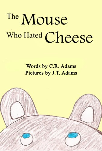 The Mouse Who Hated Cheese (English Edition)