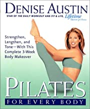 Pilates for Every Body: Strengthen, Lengthen, and Tone-- With This Complete 3-Week Body Makeover