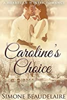 Caroline's Choice: Large Print Edition (Hearts in Winter)