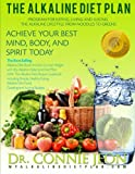 The Alkaline Diet Plan: The Best Selling Diet Book on How to Lose...