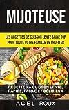 Mijoteuse: Les recettes de cuisson lente saine Top pour toute votre famille de profiter: Recettes à cuisson lente, rapide, facile et délicieux