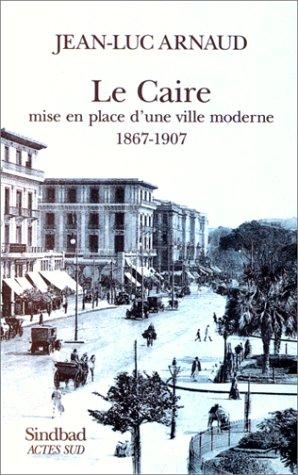 LE CAIRE. Mise en place d'une ville moderne 1967-1907, Des intérêts du prince aux sociétés privées