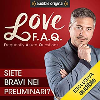 Siete bravi nei preliminari?     Love F.A.Q. con Marco Rossi              Di:                                                                                                                                 Marco Rossi                               Letto da:                                                                                                                                 Marco Rossi                      Durata:  14 min     14 recensioni     Totali 4,7