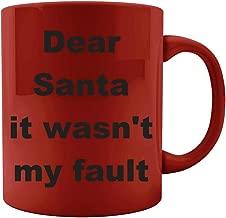 Christmas Quote - Dear Santa it wasn't my fault - Colored Mug