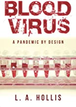 Blood Virus: A Pandemic by Design