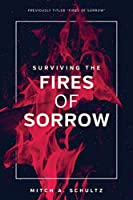 Surviving The Fires of Sorrow