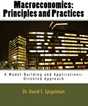 Macroeconomics:  Principles and Practices: A Model-Building and Applications-Oriented Approach