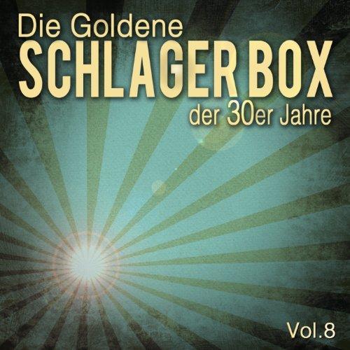 Die Goldene Schlager Box der 30er Jahre, Vol. 8