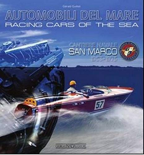 Racing Cars of the Seas: Cantiere navale San Marco 1953-1975