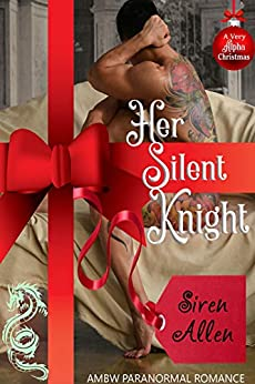 Her Silent Knight: AMBW Paranormal Romance (A Very Alpha Christmas Book 8) Review