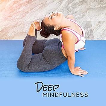 Deep Mindfulness: Chakra Zone, Pure Relaxing Yoga, Deep Meditation, Zen, Reiki, Spiritual Sounds for Meditation, Sleep, Yoga Paradise, Inner Balance
