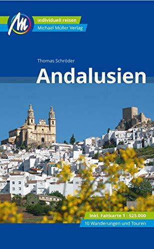 Andalusien Reiseführer Michael Müller Verlag: Individuell reisen mit vielen praktischen Tipps (MM-Reisen)