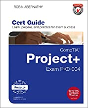 CompTIA Project+ Cert Guide: Exam PK0-004 (Certification Guide)