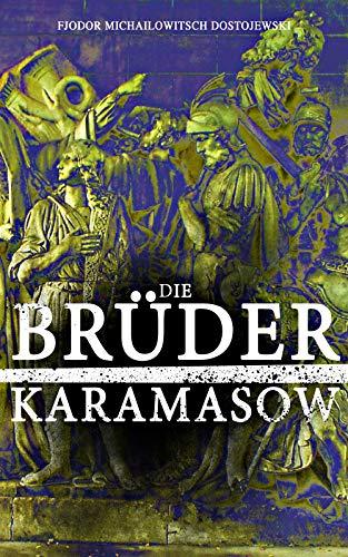 Die Brüder Karamasow: Alle 4 Bände - Klassiker der Weltliteratur