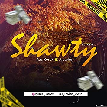 Shawty (feat. Ajuwire)