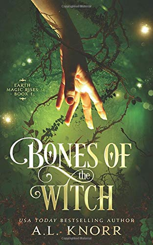 Compare Textbook Prices for Bones of the Witch: A Young Adult Fae Fantasy Earth Magic Rises  ISBN 9781989338094 by Knorr, A.L.