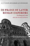 In Praise of Later Roman Emperors: The Panegyrici Latini (Volume 21) (Transformation of the Classical Heritage)
