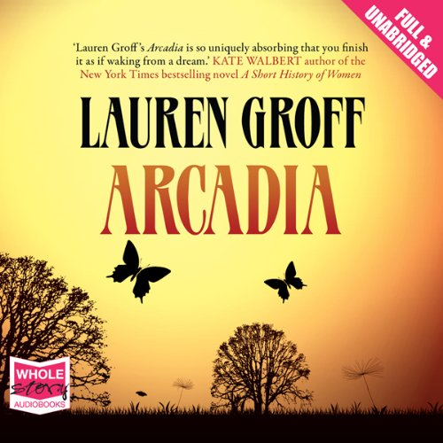 Arcadia                   By:                                                                                                                                 Lauren Groff                               Narrated by:                                                                                                                                 Andrew Garman                      Length: 11 hrs and 9 mins     5 ratings     Overall 3.8