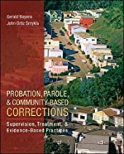 Probation, Parole, and Community-Based Corrections: Supervision, Treatment, and Evidence-Based Practices (Connect, Learn, Succeed)