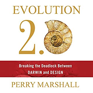 Evolution 2.0: Breaking the Deadlock Between Darwin and Design                   Written by:                                                                                                                                 Perry Marshall                               Narrated by:                                                                                                                                 Perry Marshall                      Length: 11 hrs     Not rated yet     Overall 0.0