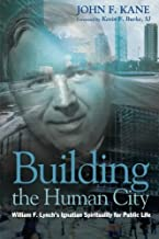 Building the Human City: William F. Lynch's Ignatian Spirituality for Public Life