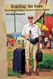 Cracking the Code: The Confused Traveler s Guide to Liberian English