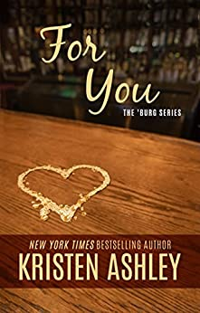 For You (The 'Burg Series Book 1) by [Kristen Ashley]