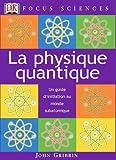 La Physique quantique - Un guide d'initiation au monde subatomique