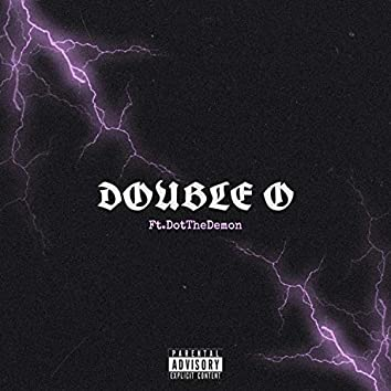 Double O (feat. Dotthedemon)