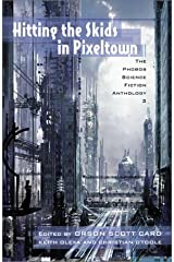 Hitting the Skids in Pixeltown: The Phobos Science Fiction Anthology (Volume 2) Paperback