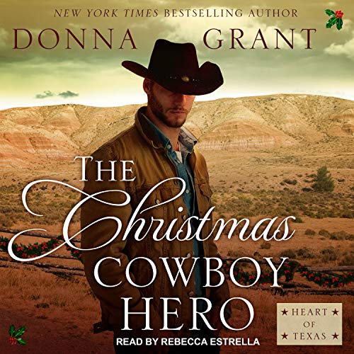 The Christmas Cowboy Hero Audiobook By Donna Grant cover art