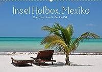 Insel Holbox, Mexiko - Eine Trauminsel in der Karibik (Wandkalender 2022 DIN A2 quer): Mexiko und die Karibik: Ein Traum wird wahr (Monatskalender, 14 Seiten )