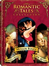 Romantic Tales Collection - Boxed Set: (Moulin Rouge / Romeo + Juliet / Ever After)
