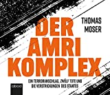 Der Amri-Komplex: Ein Terroranschlag, zwölf Tote und die Verstrickungen des Staates