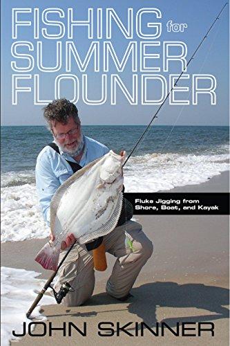 Fishing for Summer Flounder: Fluke Jigging from Shore, Boat, and Kayak