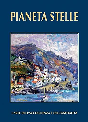 PIANETA STELLE: L'Arte dell'Accoglienza e dell'Ospitalità...