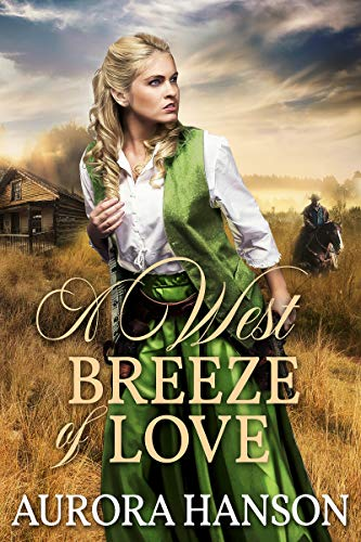 A West Breeze of Love: A Historical Western Romance Book by [Aurora Hanson]
