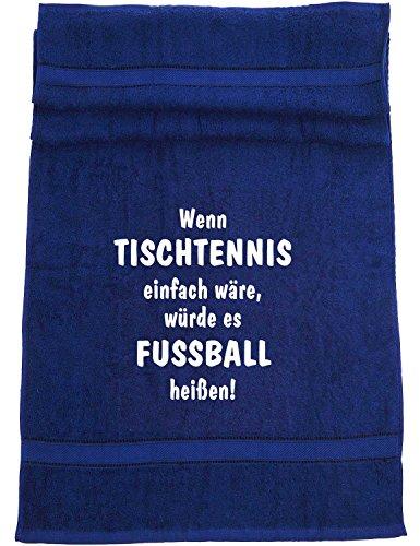 ShirtShop-Saar Wenn Tischtennis einfach wäre, würde es Fußball heißen; Badetuch Sport, dunkelblau