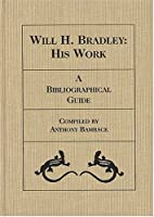 Will H. Bradley: A Reference Guide 1884718094 Book Cover