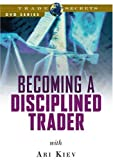 Becoming a Disciplined Trader: Techniques for achieving peak trading performance