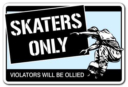 "Skaters ONLY Aluminum Sign Skateboard Wheels Trucks Deck Skating Skateboarding ramp | Indoor/Outdoor | 10"" Tall"